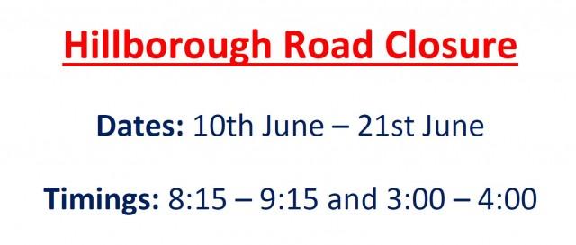 Hillborough Road Closure